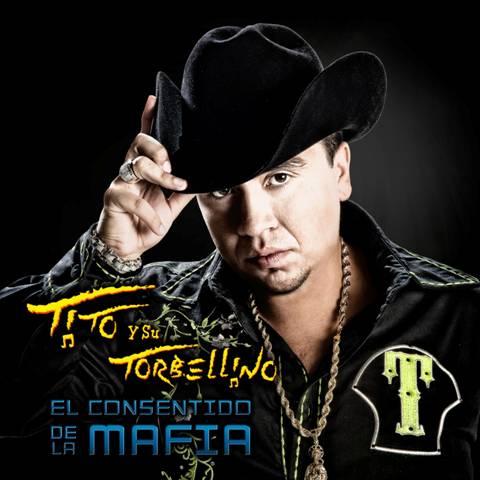 Descargar Disco Tito y Su Torbellino - El Consentido De La Mafia CD Album 2010